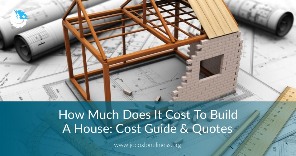 How Much Does It Cost To Build A House Cost Guide Amp Quotes