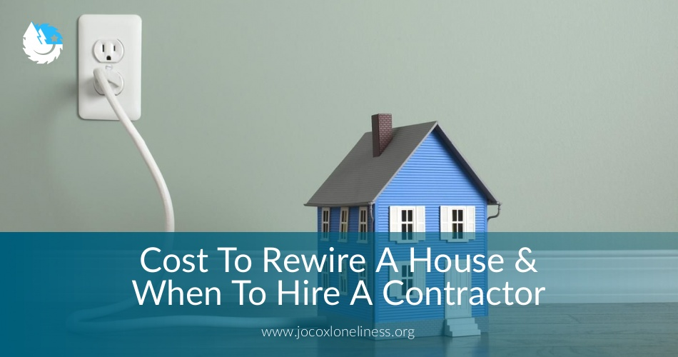 Cost to Rewire a House & Cotractor\'s Quotes 2018 | ContractorCulture