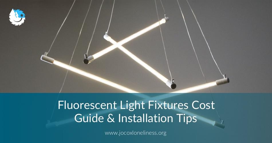 Fluorescent Light Fixtures Cost Guide/Installation Tips ...
