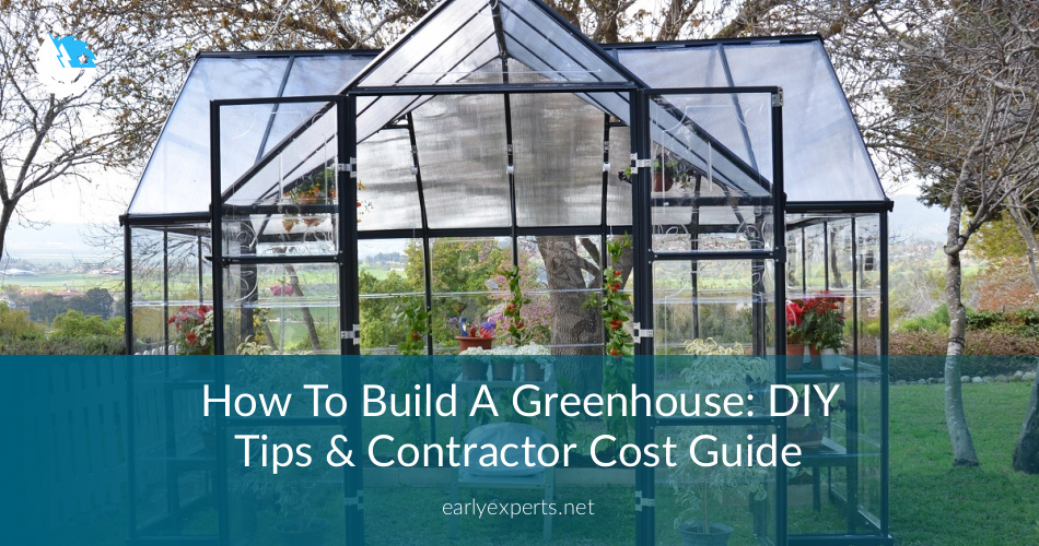 How To Build A Greenhouse Diy Tips Free Quotes