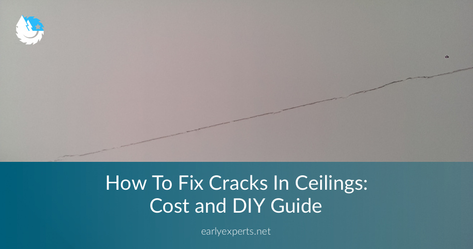 How To Fix Cracks In Ceilings: Cost and DIY Guide