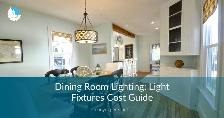 Dining Room Lighting: Light Fixtures Cost Guide | Contractorculture