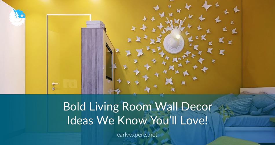 Bold Living Room Wall Decor Ideas 2018 | ContractorCulture
