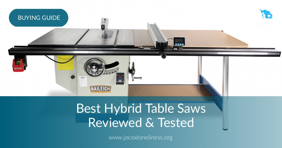 Best Hybrid Table Saws Reviewed In 2019 Jocoxloneliness
