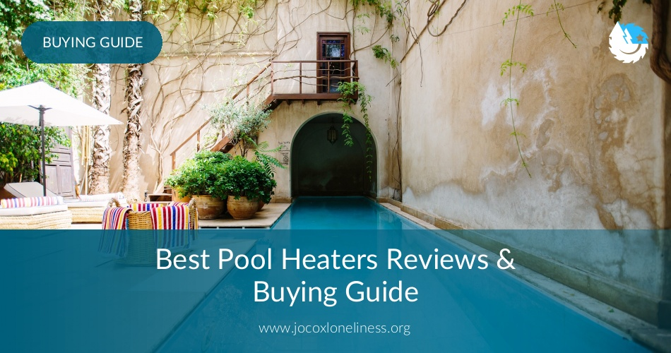 Best Pool Heaters Reviewed In 2018 Contractorculture