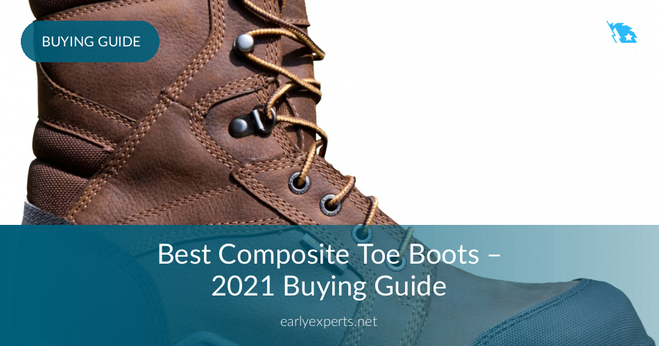 10 Best Composite Toe Boots Reviewed in 2020 EarlyExperts  EarlyExperts